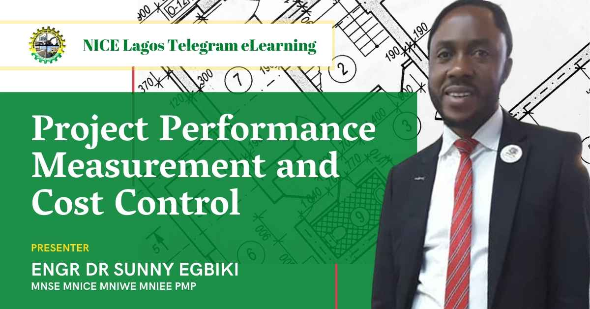 Project Performance Measurement and Cost Control by Engr Dr. Sunny Egbiki