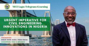 Urgent Imperative for Civil Engineering Innovation in Nigeria by Engr John Audu FNICE