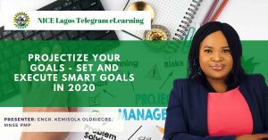Projectize your goals – set and execute smart goals in 2020 by Engr Kemisola Oloriegbe, mnse pmp