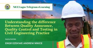 Understanding the difference Between Quality Assurance, Quality Control and Testing in Civil Engineering Practice by Engr Ezekwe Andrew MNICE